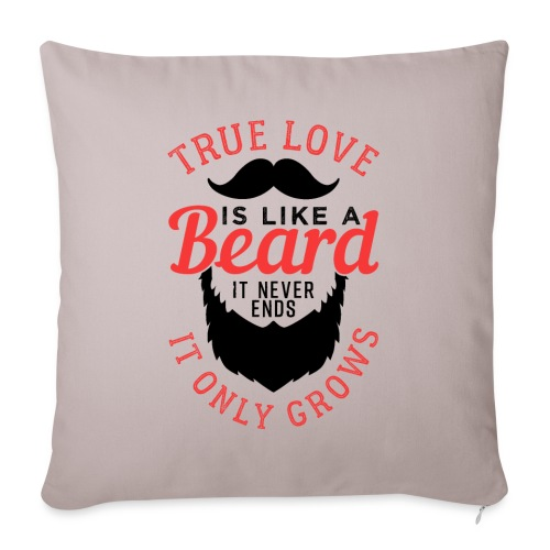 True Love Is Like A Beard - Sofakissenbezug 44 x 44 cm