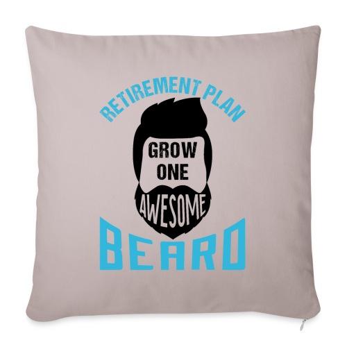 Retirement Plan Grow One Awesome Beard - Sofakissenbezug 44 x 44 cm
