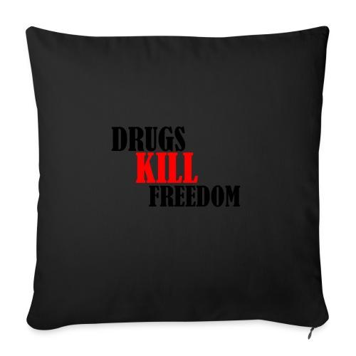 Drugs KILL FREEDOM! - Poszewka na poduszkę 45 x 45 cm