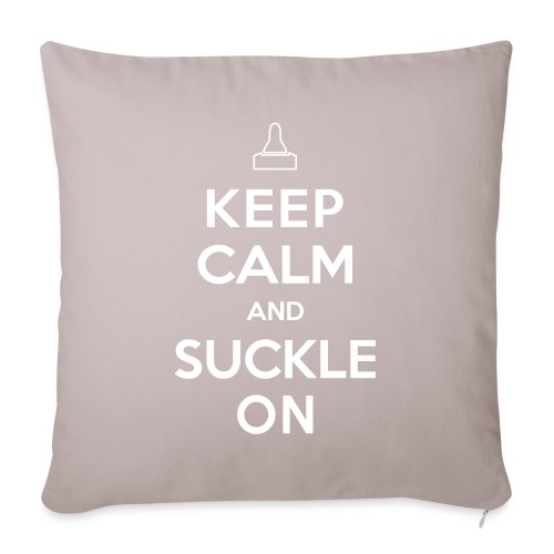 Keep Calm and Suckle On - Sofakissenbezug 44 x 44 cm