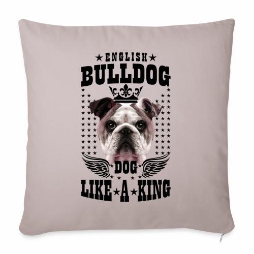 19 English Bulldog like a King Boss Bully Fun - Sofakissenbezug 44 x 44 cm