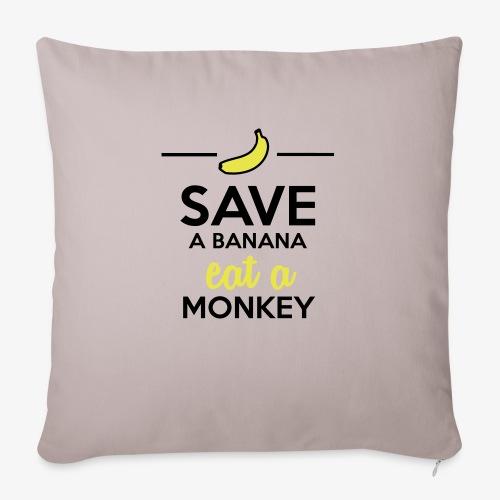 Essen Affen & Bananen - Save a Banana eat a Monkey - Sofakissenbezug 44 x 44 cm