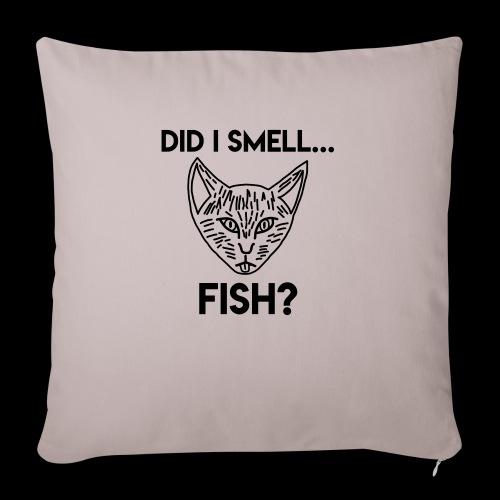 Did I smell fish? / Rieche ich hier Fisch? - Sofakissenbezug 44 x 44 cm