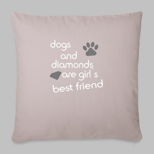 dogs and diamonds are girls best friend - Sofakissenbezug 44 x 44 cm