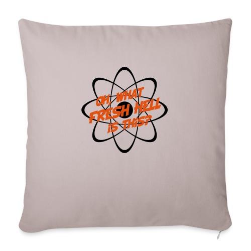 Oh, What Fresh Hell Is This? - Sofa pillowcase 17,3'' x 17,3'' (45 x 45 cm)