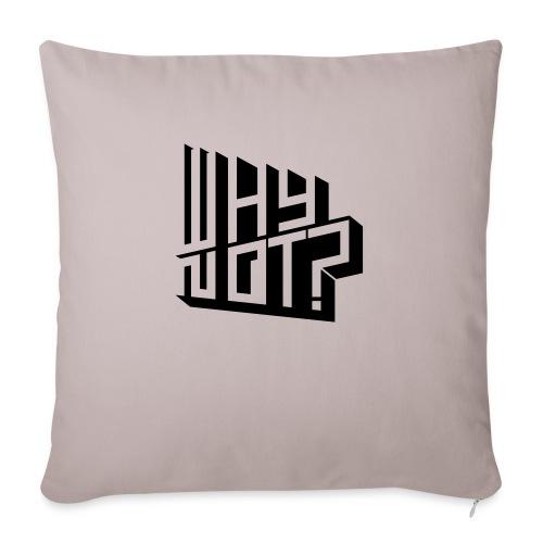 Why not - Sohvatyynyn päällinen 45 x 45 cm