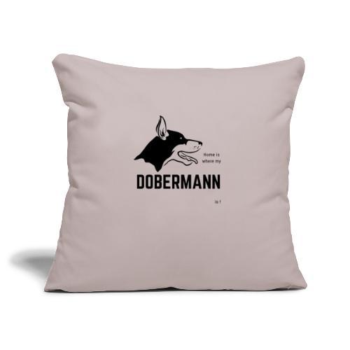 Home is where my Dobermann is ! - Sofakissenbezug 44 x 44 cm