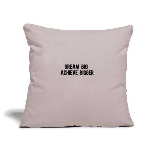dream big achieve bigger zwart - Sierkussenhoes, 45 x 45 cm