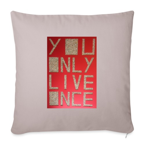 Thomas Schöggl ART YOU ONLY LIVE ONCE - Sofakissenbezug 44 x 44 cm