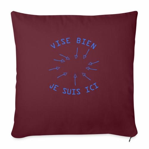 Vise Bien je Suis ICI ! - Housse de coussin décorative 45x 45cm