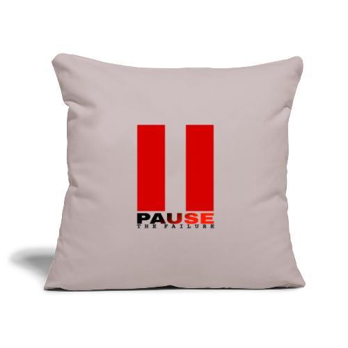 PAUSE THE FAILURE - Housse de coussin décorative 45x 45cm