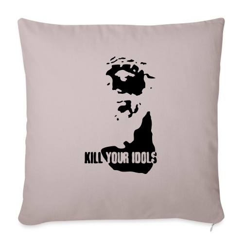 Kill your idols - Sofa pillowcase 17,3'' x 17,3'' (45 x 45 cm)