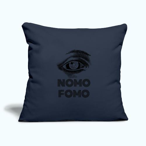 NOMO FOMO - Sofa pillowcase 17,3'' x 17,3'' (45 x 45 cm)