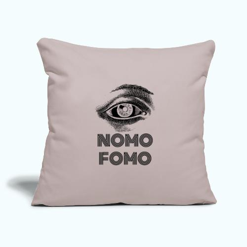 NOMO FOMO - Sofa pillowcase 17,3'' x 17,3'' (45 x 45 cm)