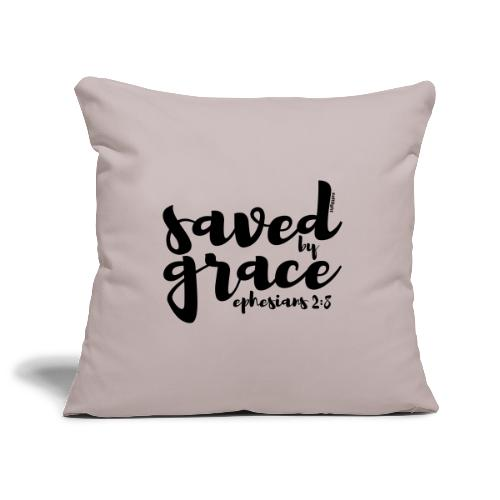SAVED BY GRACE - Ephesians 2: 8 - Sofa pillow cover 44 x 44 cm