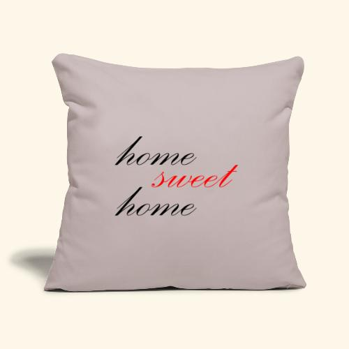 home sweet home - Sofakissenbezug 44 x 44 cm