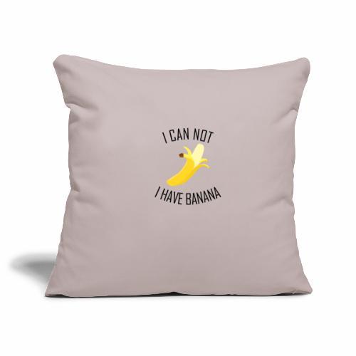 J'peux pas j'ai Banane - Version anglaise - Housse de coussin décorative 45x 45cm