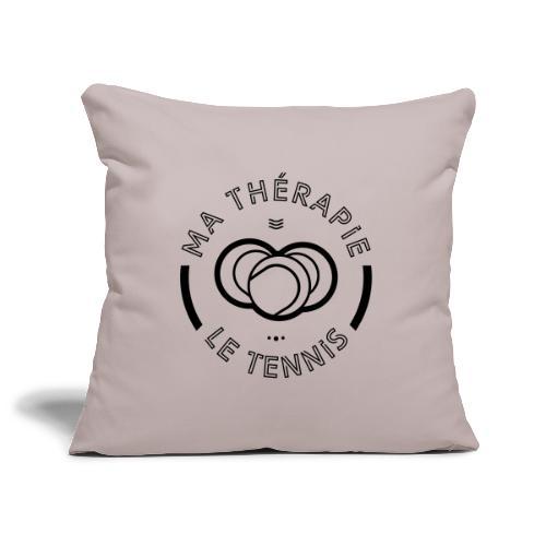 Ma therapie le tennis - Housse de coussin décorative 45x 45cm