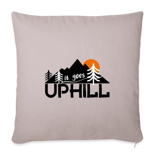 it goes uphill Mountain Outdoor Trekking Wandern - Sofakissenbezug 44 x 44 cm