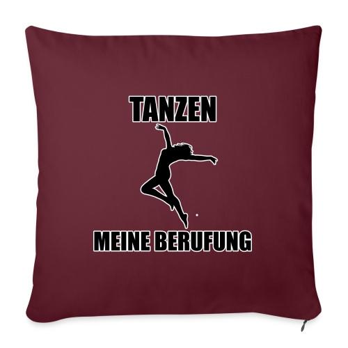 MEINE BERUFUNG Tanzen - Sofakissenbezug 44 x 44 cm