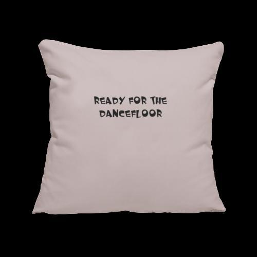 ready for the dancefloor - Copricuscino per divano, 45 x 45 cm