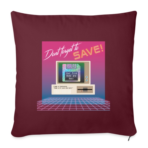 Don't Forget To Save! - Sofa pillowcase 17,3'' x 17,3'' (45 x 45 cm)