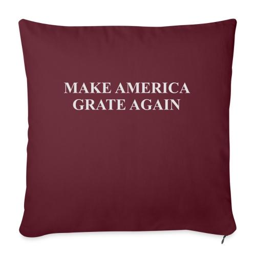 Make America Grate Again - Sofa pillowcase 17,3'' x 17,3'' (45 x 45 cm)