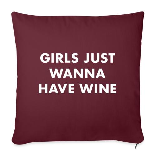 Girls just wanna have wine! Wijn kussen - Sierkussenhoes, 45 x 45 cm
