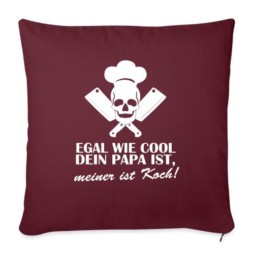 Egal wie cool Dein Papa ist, meiner ist Koch - Sofakissenbezug 44 x 44 cm