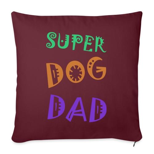 Super dog dad - Sierkussenhoes, 45 x 45 cm