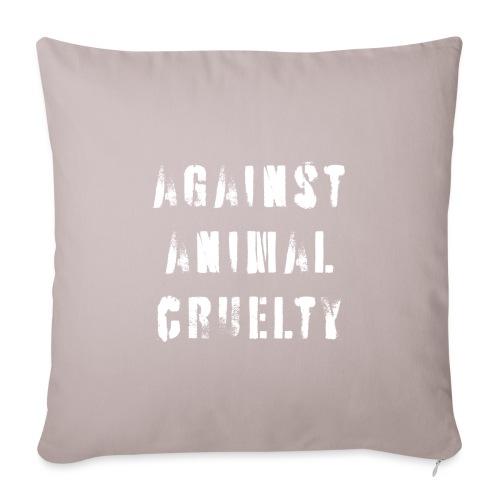 Against Animal Cruelty / tegen dierenmishandeling - Sierkussenhoes, 45 x 45 cm