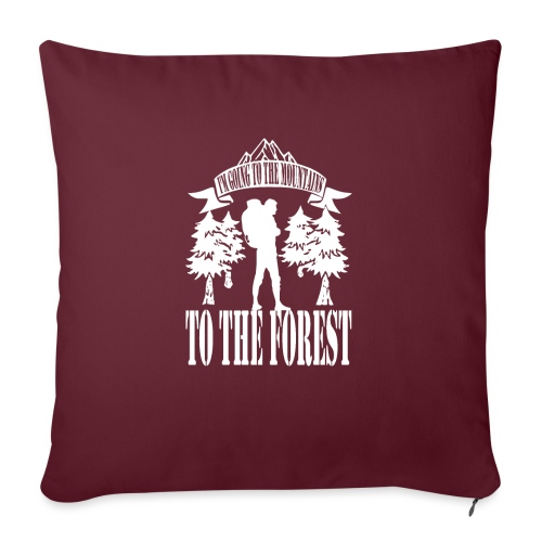 I m going to the mountains to the forest - Sofa pillowcase 17,3'' x 17,3'' (45 x 45 cm)
