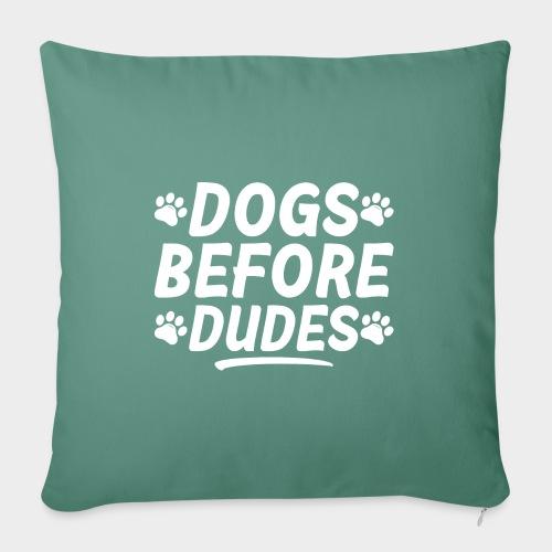 DOGS BEFORE DUDES Hundeliebhaber Hund - Sofakissenbezug 44 x 44 cm