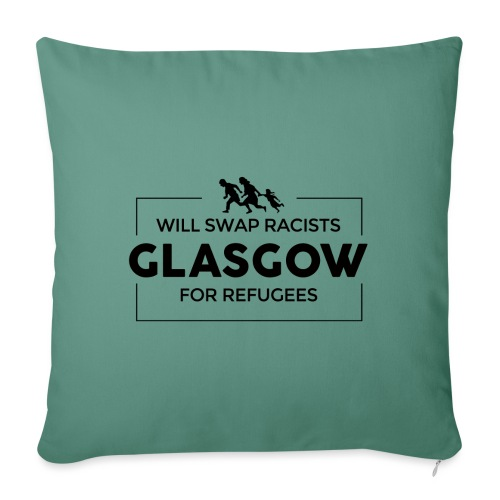 Will Swap Racists For Refugees - Sofa pillowcase 17,3'' x 17,3'' (45 x 45 cm)