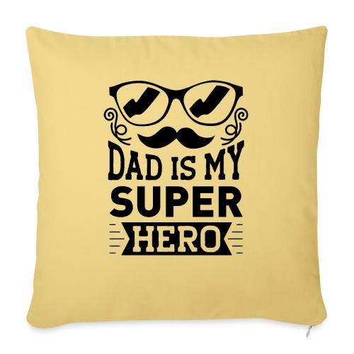 Dad is My Super Hero - Housse de coussin décorative 45x 45cm