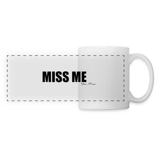 MISS ME - Panoramic Mug