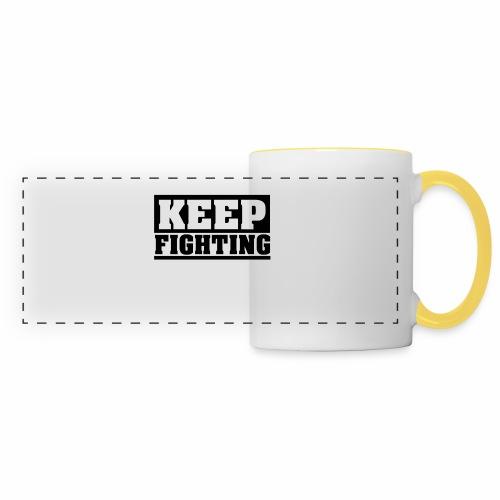 KEEP FIGHTING, Spruch, Kämpf weiter, gib nicht auf - Panoramatasse