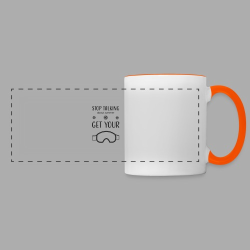 STOP TALKING ABOUT SUMMER AND GET YOUR SNOW / WINTER - Panoramic Mug