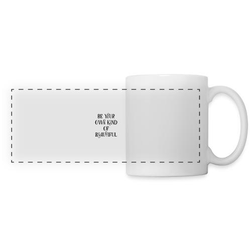 Be your own kind of beautiful - Panoramic Mug