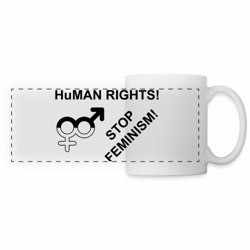 Protect HuMAN Rights - Stop Feminism - Panoramatasse