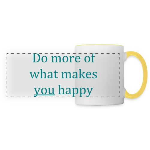 Do more of what makes you happy - Panoramic Mug