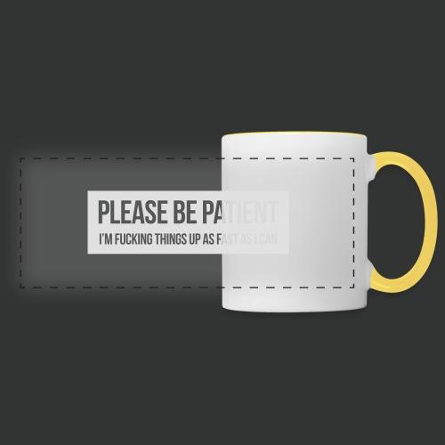 Please be patient - Panoramic Mug