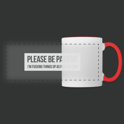Please be patient - Panoramic Mug