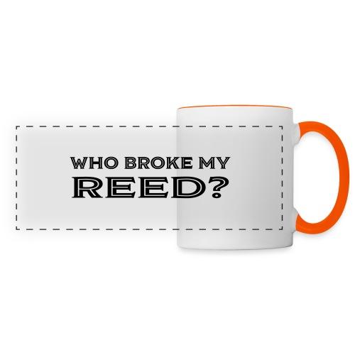 Who Broke My Reed? - Panoramic Mug