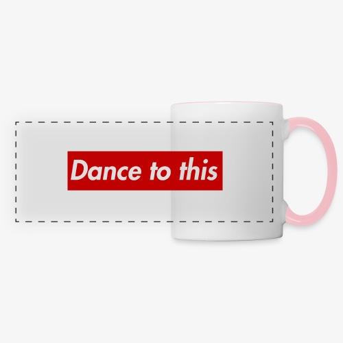 Dance to this - Panoramatasse