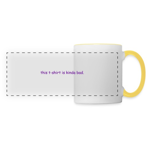 kinda bad t-shirt - Panoramic Mug