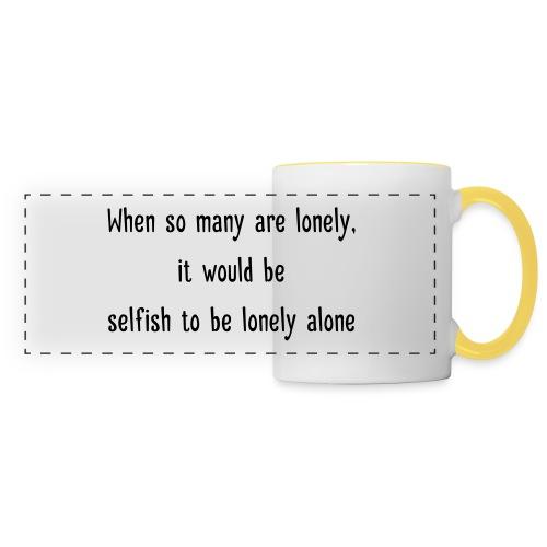 Selfish to be lonely alone - Panoraamamuki