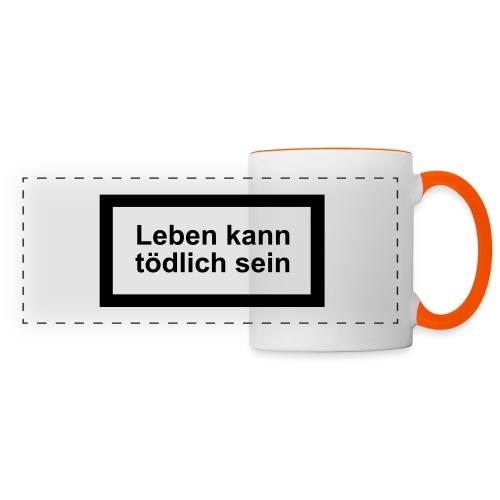 leben_kann_toedlich_sein - Panoramatasse