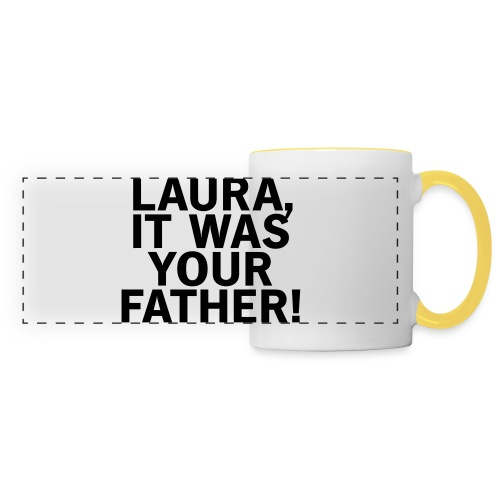 Laura it was your father - Panoramatasse