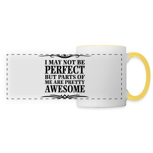 I May Not Be Perfect - Panoramic Mug